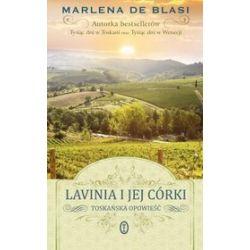 Lavinia i jej córki. Opowieść toskańska - Marlena de Blasi