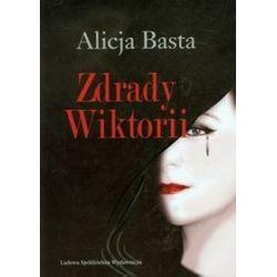 Zdrady Wiktorii - Alicja Basta