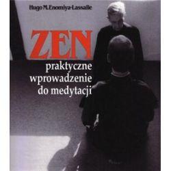 ZEN. Praktyczne wprowadzenie do medytacji - Hugo M. Enomiya-Lassalle