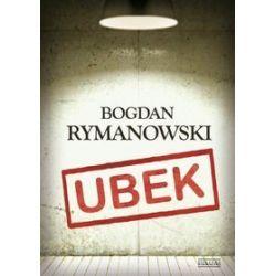 Ubek. Wina i skrucha - Bogdan Rymanowski