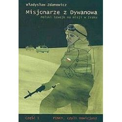 Misjonarze z Dywanowa. Polski szwejk na misji w Iraku - Władysław Zdanowicz
