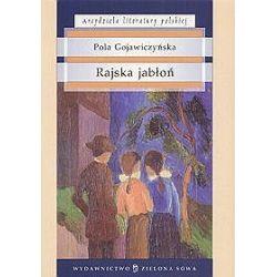 Rajska jabłoń (Arcydzieła literatury polskiej) - Pola Gojawiczyńska