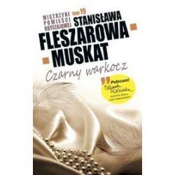 Mistrzyni powieści obyczajowej. Czarny warkocz - Stanisława Fleszarowa-Muskat