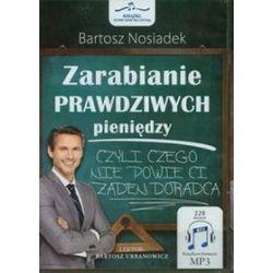 Zarabianie prawdziwych pieniędzy - książka audio na CD (CD) - Bartosz Nosiadek