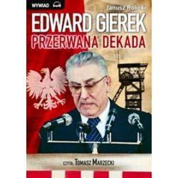 """""""Edward Gierek: przerwana dekada"""" - książka audio na CD (CD)"""