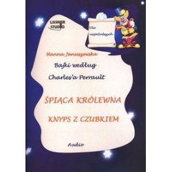 Bajki według Charles`a Perrault. Śpiąca królewna. Knyps z czubkiem. Książka audio CD - Hanna Januszewska