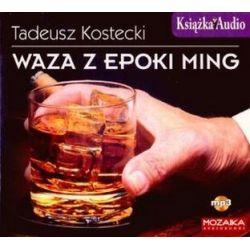 Waza z epoki Ming - książka audio na 1 CD (CD) - Tadeusz Kostecki