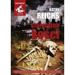 Starożytne kości - książka audio na CD - Kathy Reichs