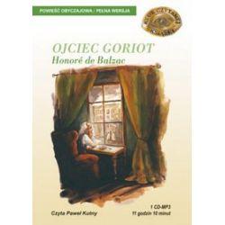 Ojciec Goriot - książka audio na 1 CD (CD) - Honore Balzac,de, Honore de Balzac