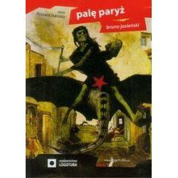 Palę Paryż - książka audio na CD (CD) - Bruno Jasieński