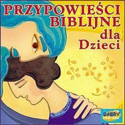 Przypowieści Biblijne dla dzieci - książka audio na 1 CD (CD)