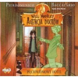 Will Moogley. Agencja Duchów. Tom 1. Pięciowidmowy hotel - książka audio na CD - Pierdomenico Baccalario