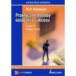 Praktyczne metody osiągania sukcesu - książka audio na 3 CD, część 4 Potęga myśli (CD) - M.R. Kopmeyer