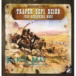 Ród Rodrigandów: tom VI -Traper Sępi Dziób. Jego Królewska Mość - książka audio na CD (CD) - Karol May