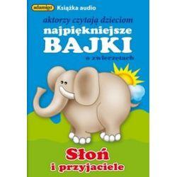 Słoń i przyjaciele. Aktorzy czytają dzieciom najpiękniejsze bajki - książka audio na 1 CD (CD) - Magdalena Kuczyńska,