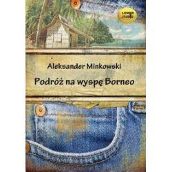 Podróż na wyspę Borneo na CD (CD) - Aleksander Minkowski