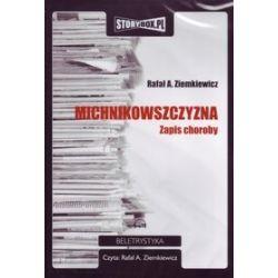 Michnikowszczyzna. Zapis choroby - książka audio na CD (CD) - Rafał A. Ziemkiewicz