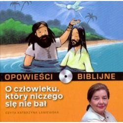 Opowieści biblijne. Tom 2. O człowieku, który niczego się nie bał