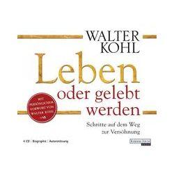 Hörbücher: Leben oder gelebt werden  von Walter Kohl
