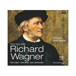 Hörbücher: Richard Wagner  von Martin Gregor-Dellin