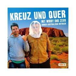 Hörbücher: Kreuz und Quer - Australien  von Sascha Zeus, Michael Wirbitzky