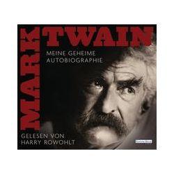 Hörbücher: Meine geheime Autobiographie  von Mark Twain