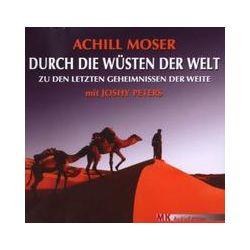 Hörbücher: Durch die Wüsten der Welt  von Achill Moser