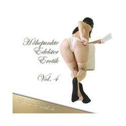 Hörbücher: Höhepunkte Edelster Erotik - Vol. 4  von Sandrine Jopaire, Eva Maria Lamia, Valerie Nilon
