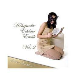 Hörbücher: Höhepunkte Edelster Erotik - Vol. 2  von Sandrine Jopaire, Eva Maria Lamia, Valerie Nilon