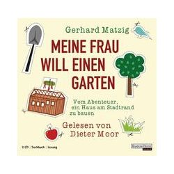 Hörbücher: Meine Frau will einen Garten  von Gerhard Matzig