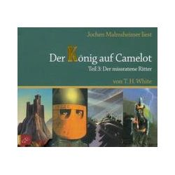 Hörbücher: Der König auf Camelot. Teil 3  von Terence Hanbury White