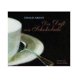 Hörbücher: Der Duft von Schokolade. CD  von Ewald Arenz
