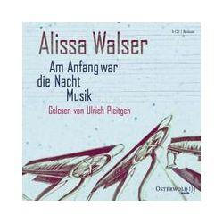 Hörbücher: Am Anfang war die Nacht Musik  von Alissa Walser
