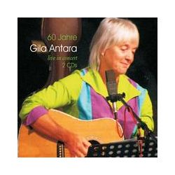 Hörbücher: 60 Jahre Gila Antara Live In Concert  von Gila Antara