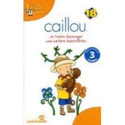 Hörbücher: Caillou 18/Audio: Im tiefen Dschungel und weiter