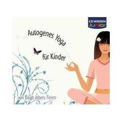 Hörbücher: CD Wissen Coaching. Yoga für Kinder. CD  von Birgit Albers-Timm