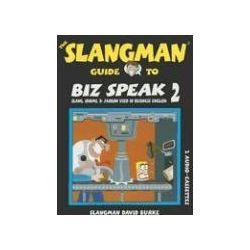 Hörbücher: The Slangman Guide to Biz Speak 2: Slang, Idioms, & Jargon Used in Business English  von David Burke