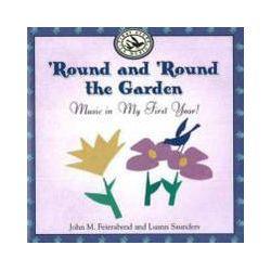 Hörbücher: 'Round and 'Round the Garden: Music in My First Year!  von Luann Saunders, John M. Feierabend