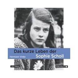 Hörbücher: Das kurze Leben der Sophie Scholl  von Hermann Vinke