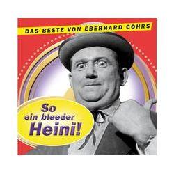 Hörbücher: So ein bleeder Heini!  von Eberhard Cohrs