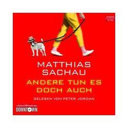 Hörbücher: Andere tun es doch auch  von Matthias Sachau