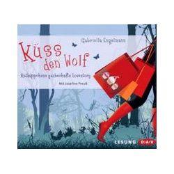 Hörbücher: Küss den Wolf  von Gabriella Engelmann
