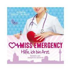 Hörbücher: A. R.-Liermann: Miss Emergency. Hilfe, ich bin Arzt  von Antonia Rothe-Liermann