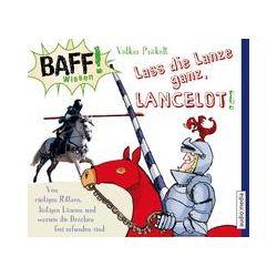 Hörbücher: BAFF! Wissen - Lass die Lanze ganz, Lancelot!  von Volker Präkelt