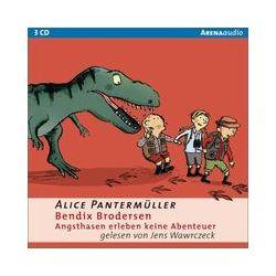 Hörbücher: Bendix Brodersen - Angsthasen erleben keine Abenteuer  von Alice Pantermüller