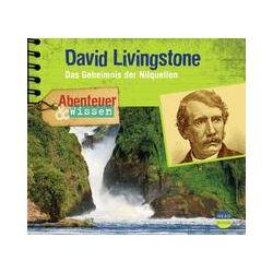 Hörbücher: Abenteuer & Wissen. David Livingstone - Das Geheimnis der Nilquellen  von Maja Nielsen