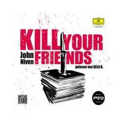 Hörbücher: Kill Your Friends  von John Niven