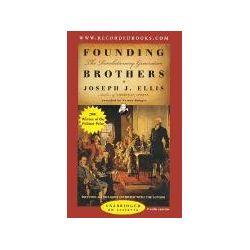 Hörbücher: Founding Brothers: The Revolutionary Generation  von Joseph J. Ellis