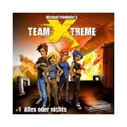 Hörbücher: Team X-Treme: 1. Alles oder nichts  von Michael Peinkofer