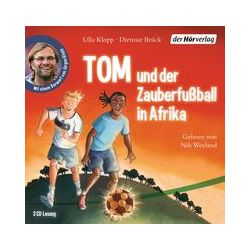 Hörbücher: Tom und der Zauberfußball in Afrika  von Dietmar Brück, Ulla Klopp
